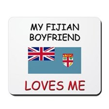 My Fijian Boyfriend Loves Me Mousepad
