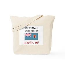 My Fijian Boyfriend Loves Me Tote Bag