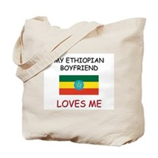 My Ethiopian Boyfriend Loves Me Tote Bag