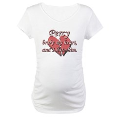 Percy broke my heart and I hate him Shirt