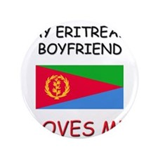 """My Eritrean Boyfriend Loves Me 3.5"""" Button"""