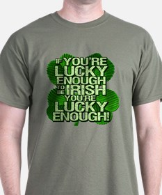 Lucky Enough To Be Irish T-Shirt