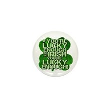 Lucky Enough To Be Irish Mini Button