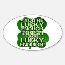 Lucky Enough To Be Irish Oval Decal