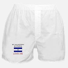 My Salvadoran Boyfriend Loves Me Boxer Shorts