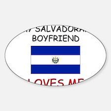 My Salvadoran Boyfriend Loves Me Oval Decal