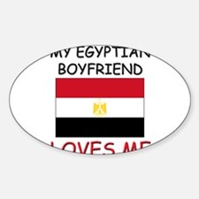 My Egyptian Boyfriend Loves Me Oval Decal