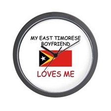 My East Timorese Boyfriend Loves Me Wall Clock