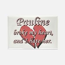 Pauline broke my heart and I hate her Rectangle Ma