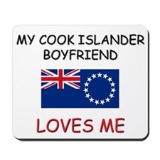 My Cook Islander Boyfriend Loves Me Mousepad