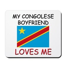 My Congolese Boyfriend Loves Me Mousepad