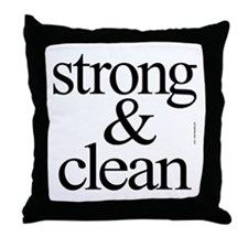 Strong and Clean Throw Pillow