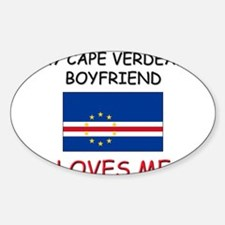 My Cape Verdean Boyfriend Loves Me Oval Decal