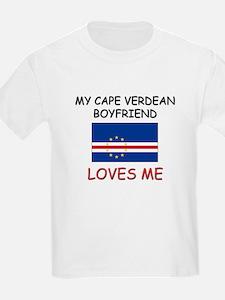 My Cape Verdean Boyfriend Loves Me T-Shirt