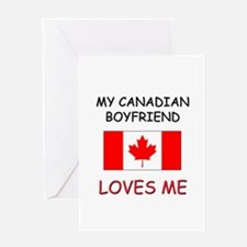 My Canadian Boyfriend Loves Me Greeting Card