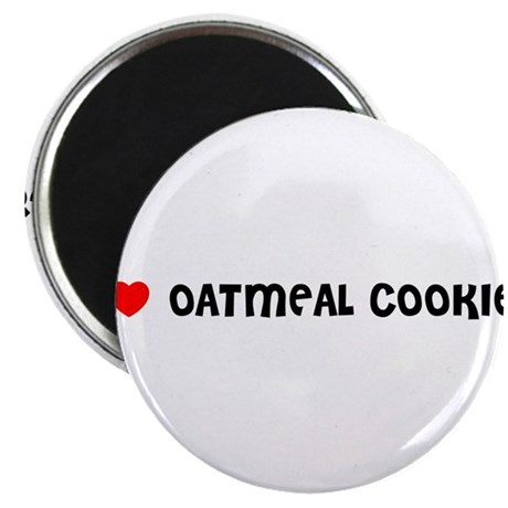 I LOVE OATMEAL COOKIES Magnet