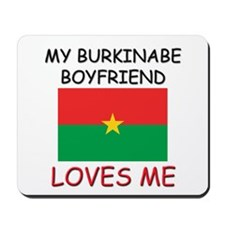 My Burkinabe Boyfriend Loves Me Mousepad
