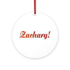 Zachary! Design #785 Ornament (Round)