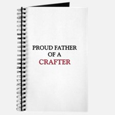 Proud Father Of A CRAFTER Journal