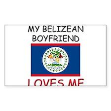 My Belizean Boyfriend Loves Me Rectangle Decal