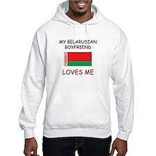 My Belarusian Boyfriend Loves Me Hoodie
