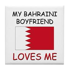 My Bahraini Boyfriend Loves Me Tile Coaster