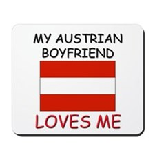 My Austrian Boyfriend Loves Me Mousepad
