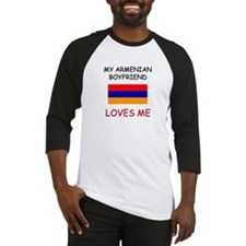 My Armenian Boyfriend Loves Me Baseball Jersey