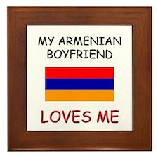 My Armenian Boyfriend Loves Me Framed Tile