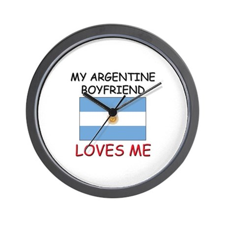 My Argentine Boyfriend Loves Me Wall Clock