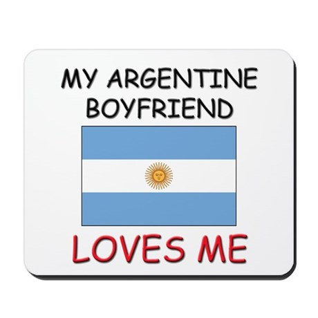 My Argentine Boyfriend Loves Me Mousepad