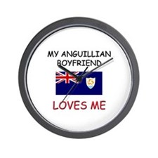 My Anguillian Boyfriend Loves Me Wall Clock