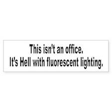 Office Hell Humor Bumper Bumper Bumper Sticker