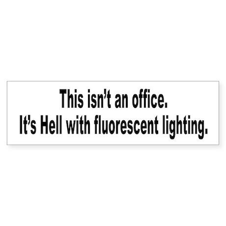 Office Hell Humor Bumper Sticker