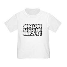 Mom Likes Me Best T