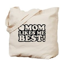 Mom Likes Me Best Tote Bag