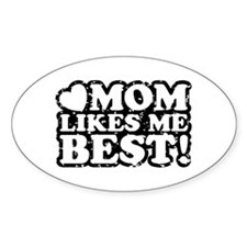 Mom Likes Me Best Oval Decal