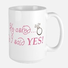 He asked and I said YES! Mug
