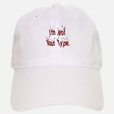 I'm Not Your Type Baseball Baseball Cap