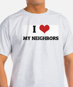 I Love My Neighbors Ash Grey T-Shirt