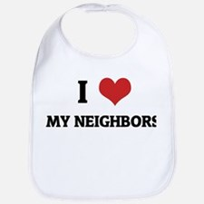 I Love My Neighbors Bib