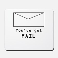 Youve Got Fail Mousepad