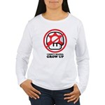 I Don't Wanna Grow Up Women's Long Sleeve T-Shirt