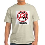 I Don't Wanna Grow Up Light T-Shirt