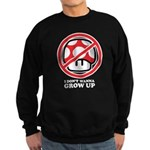 I Don't Wanna Grow Up Sweatshirt (dark)