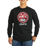I Don't Wanna Grow Up Long Sleeve Dark T-Shirt