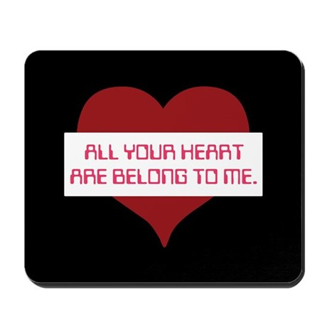 All Your Heart Mousepad