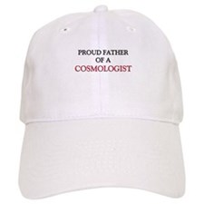 Proud Father Of A COSMOLOGIST Baseball Cap