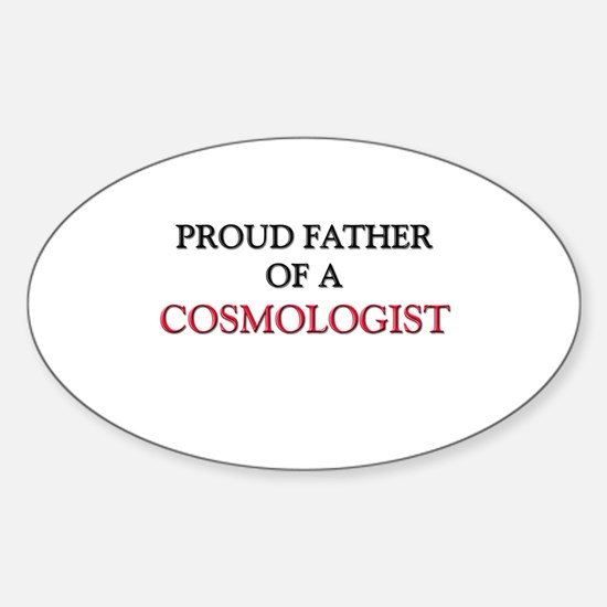 Proud Father Of A COSMOLOGIST Oval Decal