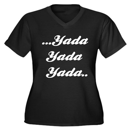 Yada yada yada Women's Plus Size V-Neck Dark T-Shi